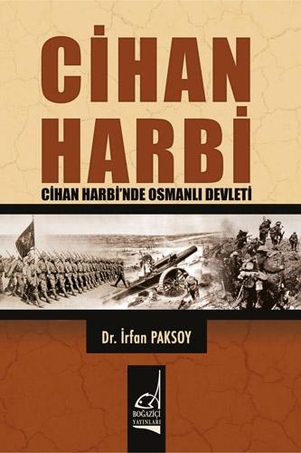 CİHAN HARBİ'NDE OSMANLI DEVLETİ