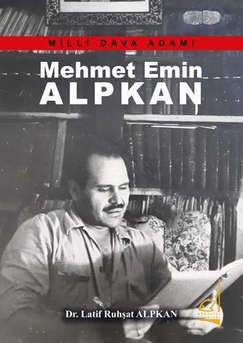 Millil Dava Adamı Mehmet Emin ALPKAN