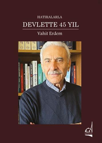 HATIRALARLA DEVLETTE 45 YIL